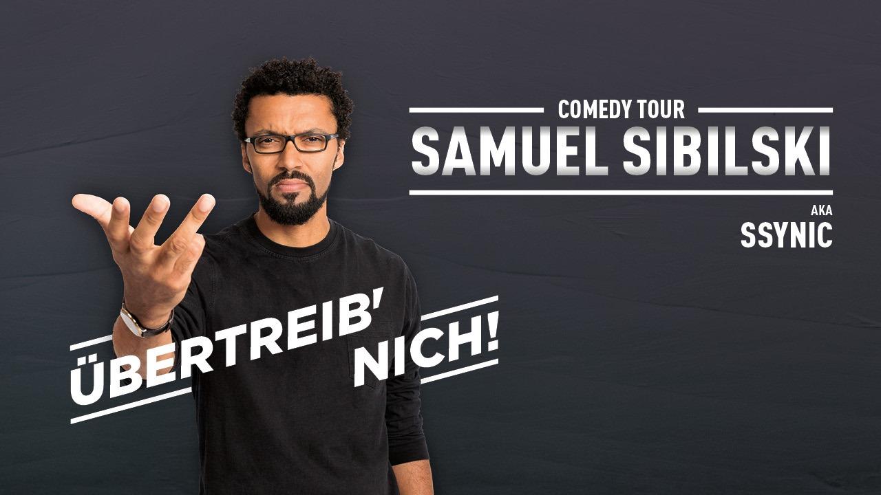 Samuel Sibilski • Übertreib' nich!