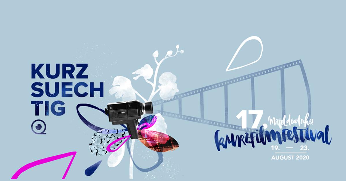 17. KURZSUECHTIG Kurzfilmfestival