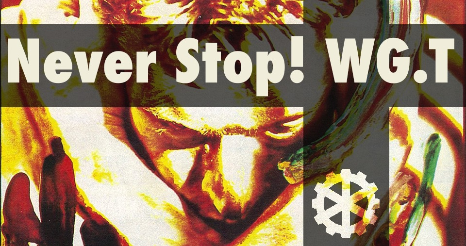Never Stop! WGT 2021