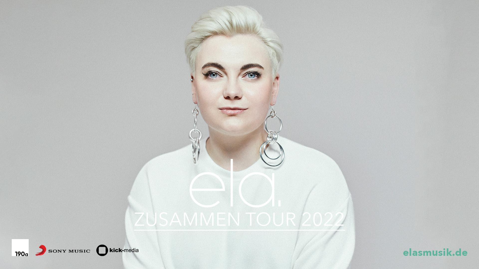 Ela. • Zusammen-Tour 2022